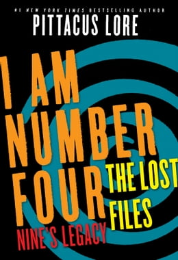 Book I Am Number Four: The Lost Files: Nine's Legacy by Pittacus Lore