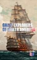 9788026877295 - Charles W. Colby, Edward Everett Hale, Elizabeth Hodges, Frederick A. Ober, Julius E. Olson, Stephen Leacock, Thomas A. Janvier: The Great Explorers of North America: Complete Biographies, Historical Documents, Journals & Letters - Kniha