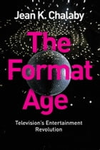 The Format Age: Television's Entertainment Revolution