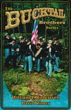 The Bucktail Brothers Series by William P. Robertson