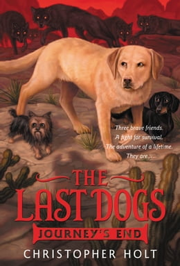 Book The Last Dogs: Journey's End by Christopher Holt