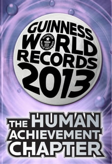 Guinness World Records 2013 Chapter: The Human Achievement Chapter