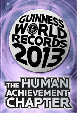 Book Guinness World Records 2013 Chapter: The Human Achievement Chapter by Guinness World Records