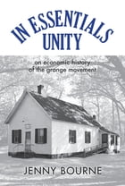 In Essentials, Unity: An Economic History of the Grange Movement by Jenny Bourne