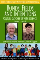 Bonds, Fields and Intentions: Culture Catches Up with Science by Nicholas Beecroft