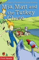 Mia, Matt and the Turkey Chase by Annie Langlois