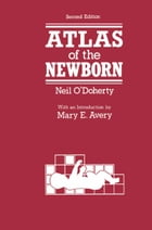 Atlas of the Newborn by N. O'Doherty