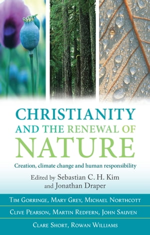 Christianity and the Renewal of Nature Creation,  climate change and sustainable living
