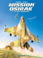 Mission Osirak - Tome 2 - Le raid impossible by Jean-Claude Bartoll