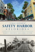 A Brief History of Safety Harbor, Florida by Laura Kepner