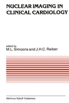 Nuclear imaging in clinical cardiology by Johan H. C. Reiber