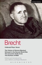 Brecht Collected Plays: 7: Visions of Simone Machard; Schweyk in the Second World War; Caucasian…