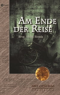 Am Ende der Reise: Anthologie