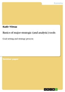 Basics of major strategic (and analytic) tools: Goal setting and strategy process