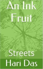 An Ink Fruit: Streets by Hari Das