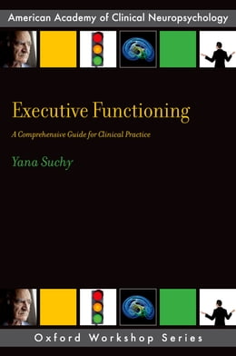 Book Executive Functioning: A Comprehensive Guide for Clinical Practice by Yana Suchy