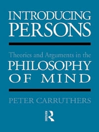 Introducing Persons: Theories and Arguments in the Philosophy of the Mind