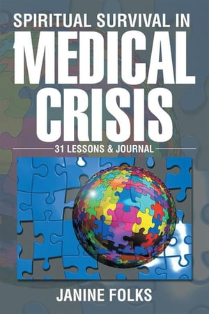 Spiritual Survival in a Medical Crisis: 31 Lessons & Journal