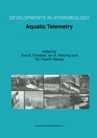 Aquatic Telemetry: Proceedings of the Fourth Conference on Fish Telemetry in Europe by Eva B. Thorstad