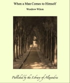 When a Man Comes to Himself by Woodrow Wilson
