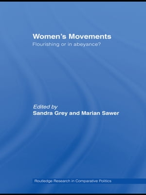 Women's Movements Flourishing or in abeyance?