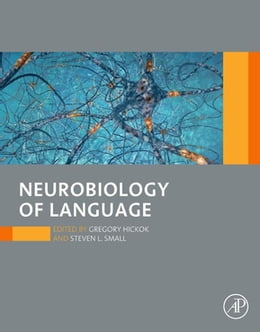 Book Neurobiology of Language by Gregory Hickok