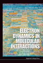 Electron Dynamics in Molecular Interactions Cover Image