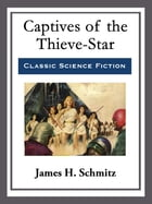 Captives of the Thieve-Star by James H. Schmitz