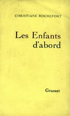 Les enfants d'abord by Christiane Rochefort