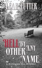 Hell By Any Other Name by Leah Cutter