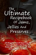 The Ultimate Recipebook Of Jams, Jellies And Preserves 29c496f4-3db0-4098-b168-69e6d14ed1c2