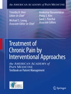 Treatment of Chronic Pain by Interventional Approaches: the AMERICAN ACADEMY of PAIN MEDICINE…