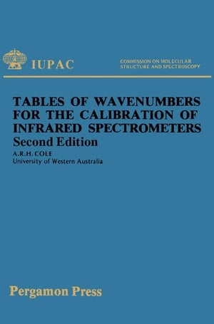 Tables of Wavenumbers for the Calibration of Infrared Spectrometers: International Union of Pure and Applied Chemistry: Commission on Molecular Struct