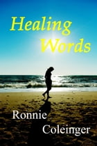Healing Words by Ronnie Coleinger
