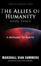 The Allies of Humanity Book Three by Marshall Vian Summers