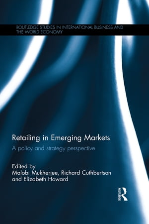 Retailing in Emerging Markets A policy and strategy perspective