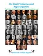 Die Staat-Präsidenten und Regierungschefs: The United States Presidents and Government In German by Nam Nguyen