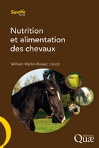 Nutrition et alimentation des chevaux by William Martin-Rosset