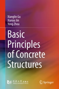 Basic Principles of Concrete Structures