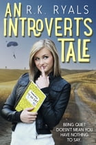 An Introvert's Tale by R.K. Ryals