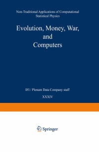 Evolution, Money, War, and Computers: Non-Traditional Applications of Computational Statistical…