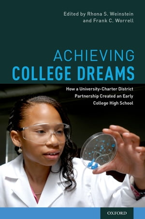 Achieving College Dreams How a University-Charter District Partnership Created an Early College High School