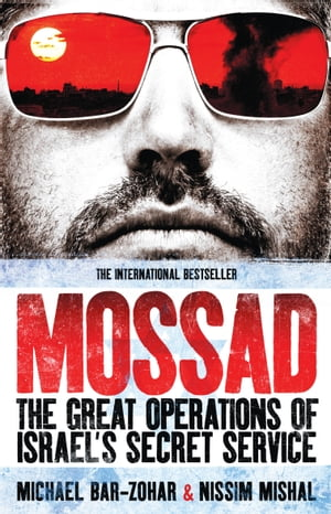 Mossad The Great Operations of Israel's Secret Service