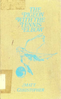 Book The Pigeon With the Tennis Elbow by Matt Christopher