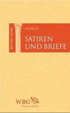 Satiren und Briefe by Horaz