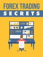 Forex Trading Secret by Anonymous