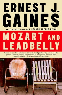 Book Mozart and Leadbelly by Ernest J. Gaines