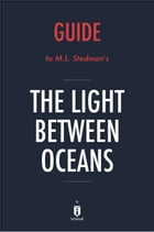 Guide to M. L. Stedman's The Light Between Oceans by Instaread by Instaread