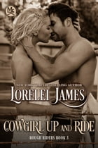 Cowgirl Up and Ride by Lorelei James
