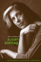 The Scandal of Susan Sontag by Barbara Ching
